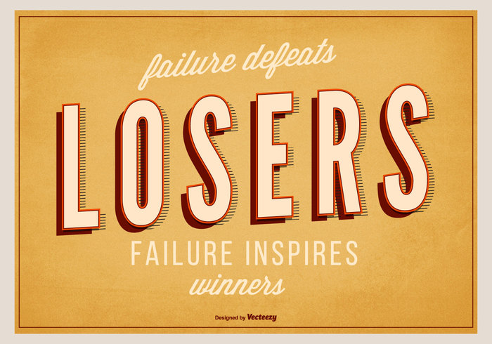 words Winners web vintage Vector Poster vector Typos typography typographic text symbol success strength sign sentence retro quotes poster ornament motivational Motivation modern message marketing market losers label inspiring inspirational inspiration innovation ideas icon hipsters graphic failure design decoration decor creativity creative Courage concept communication card calligraphy business brand boldness banner background advertising abstract
